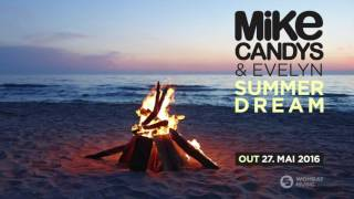 Mike Candys & Evelyn - Summer Dream (Teaser) [Out now!]