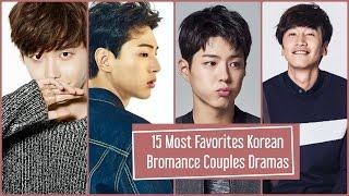 15 Most Favorites Korean Bromance Couples Dramas