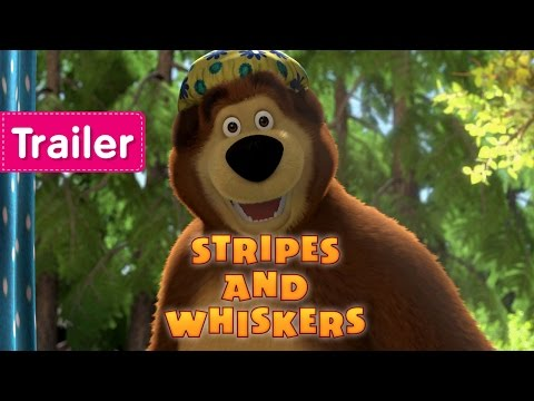 Masha and The Bear - Strips and Whiskers (Trailer)
