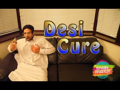 Desi Cure For Everything | Rahim Pardesi