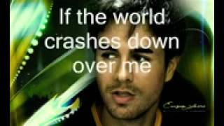 Enrique Iglesias - If the world crashes down with lyrics