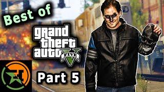 The Very Best of GTA V | Part 5 | AH | Achievement Hunter