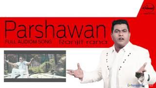 Parshawan ( Full Audio Song )   Ranjit Rana   Punjabi Song Collection   Speed Records