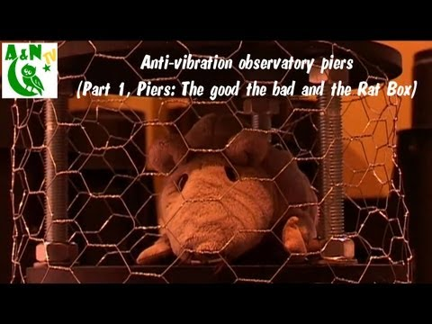 Anti vibration observatory piers Part 1 Piers The good the bad and the Rat Box