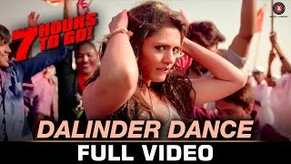 Dalinder Dance - Full Video | 7 Hours to Go | Hanif S | Sumit Sethi | Shiv Pandit & Sandeepa Dhar