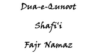 Learn Dua e Qunoot - Fajr Namaz - Shafi