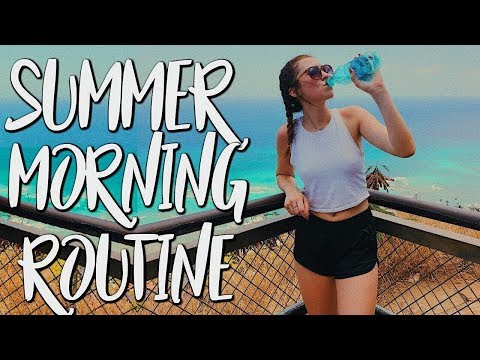 SUMMER MORNING ROUTINE 2018 | healthy & productive