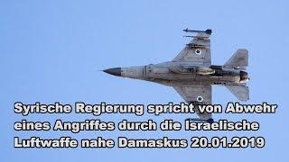 Syrische Regierung spricht von Abwehr eines Angriffes durch die Israelische Luftwaffe nahe Damaskus