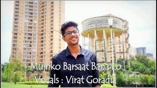 Mujhko Barsaat Bana Lo (Junooniyat) Full Song Cover | Armaan Malik | Virat Goradia