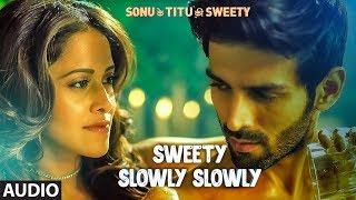 'Sweety Slowly Slowly' Audio | Mika Singh Saurabh Vaibhav | Kartik Aaryan, Nushrat B & Sunny S
