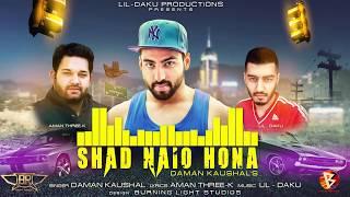 Shad Naio Hona   Daman Kaushal ft LiL-DAKU