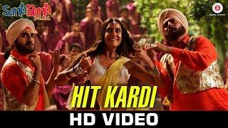 Hit Kardi Full Video Song - Santa Banta Pvt Ltd Movie 2016 - Sonu Nigam & Diljit Dosanjh