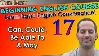 017 - Can, Could, Be Able To & May - Beginning English Lesson - Basic English Grammar