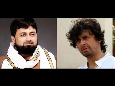Sonu Nigam Is Desh Me Masjid Me Azan Aur Mandir Me Ghante Aur Shankh Hamesha Bajte Rahege