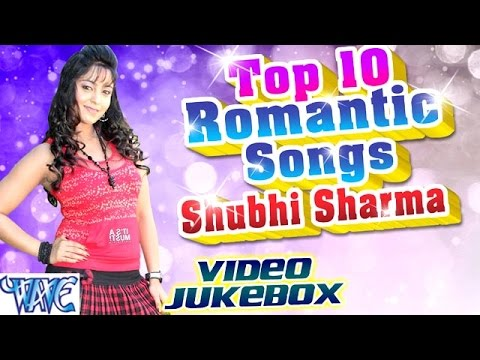 Xxx Mp4 Top 10 Romantic Songs Shubhi Sharma JukeBOX Bhojpuri Hot Songs 2016 New 3gp Sex