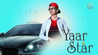 Yaar Star   Full Song   Sp Villasra & Jaizee Chhapola   Latest Punjabi Song 2018   Goyal Records