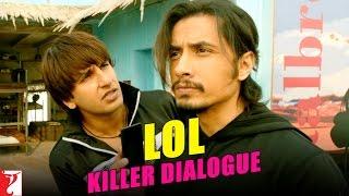 Killer Dialogue:1 | LOL | Kill Dil | Ranveer Singh | Ali Zafar