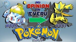 My Opinion on EVERY Pokémon [Generation 1 to 7]