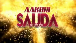 |AAKHRI SAUDA| THE LAST DEAL |PROMO|ZUBER K KHAN |ARYAN CHOPDA|SILVER9MOVIES|