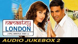 Namastey London - Jukebox (Full Songs) - 2