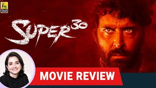 Super 30 | Bollywood Movie Review By Anupama Chopra | Hrithik Roshan | Vikas Bahl