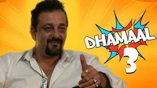 Sanjay Dutt's Back In Dhamaal 3 !!