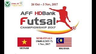 AFF Futsal Championship HDBank 2017 VIET NAM vs MALAYSIA