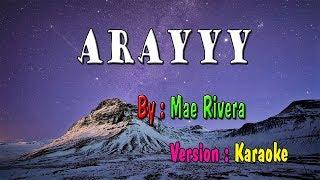 Arayyy Karaoke | Mae Rivera