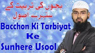 Bacchon Ki Tarbiyat Ke Sunhere Usool By Adv. Faiz Syed (Hyderabad)