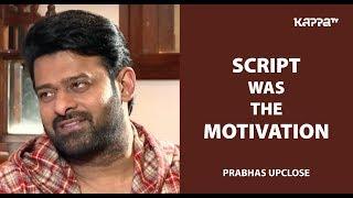 Prabhas Up Close  - Kappa TV