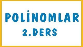 POLİNOMLAR 2.DERS | ŞENOL HOCA