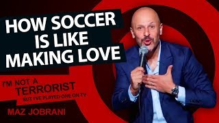 """Soccer Is Like Making Love"" WORLD CUP TRIBUTE - Maz Jobrani"