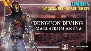 Zero Champion Point Vet Maelstrom Arena on Magicka Nightblade Umbra