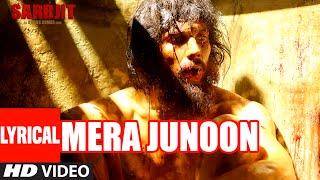 Mera Junoon Full Song with Lyrics | SARBJIT | Aishwarya Rai Bachchan, Randeep Hooda, Richa Chadda
