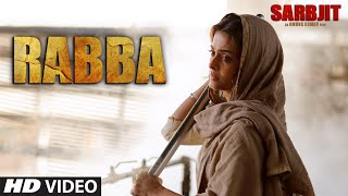 Rabba Video Song |  SARBJIT | Aishwarya Rai Bachchan, Randeep Hooda, Richa Chadda | T-Series