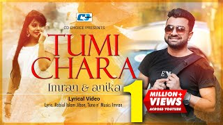 Tumi Chara | Imran | Anika Ibnat | Official Lyrical Video | Bangla Song