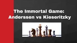The Immortal Game: Anderssen vs Kieseritzky