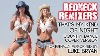 That's My Kind Of Night (Country Dance Redneck Remix) [Cover Tribute to Luke Bryan]