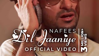 NAFEES - DIL JAANIYE - Official Music Video
