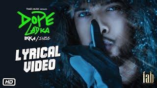 IKKA - DOPE LADKA | Lyrical Video | Dr. Zeus | Gaana Exclusives