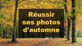 COMMENT RÉUSSIR SES PHOTOS D'AUTOMNE ? Apprendre la photo