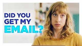 Did You Get My Email?