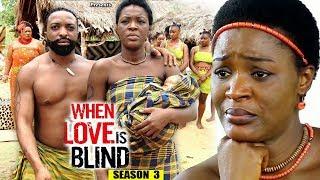 When Love Is Blind Season 3 - 2018 Latest Nigerian Nollywood Movie Full HD