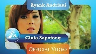 Ayank Andriani - Cinta Sapotong (Official Video Clip)