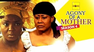 Nigerian Nollywood Movies - Agony Of A Mother 4