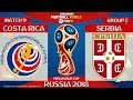 Costa Rica vs Serbia ⚽️ | FIFA World Cup Russia 2018 | MATCH 9 | 17/06/2018 | FIFA 18
