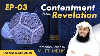The Value of Silence - Episode 3 -  Contentment from Revelation - Mufti Menk