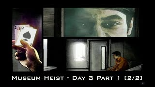 TH3 Plan Mission 6 Museum Heist Day 3 Part 1 (2/2)