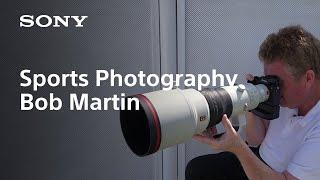 Bob Martin - Tips from a Legendary Sports Photographer   Sony   α