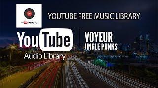 Voyeur | Jingle Punks | Cinematic | Dark - Youtube Free Music Library